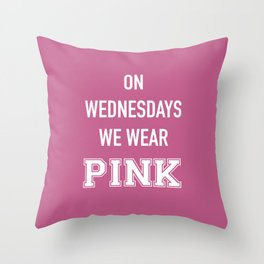 On Wednesdays We Wear Pink Throw Pillow