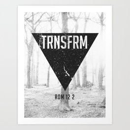 TRNSFRM Art Print