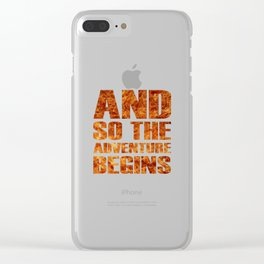 And So The Adventure Begins - Cool Fire Letters Clear iPhone Case