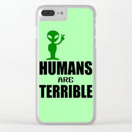 Humans are terrible cool quote Clear iPhone Case