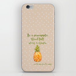Be a pineapple- stand tall, wear a crown and be sweet on the inside iPhone Skin