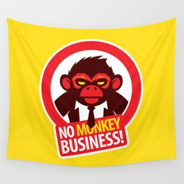 No MONKEY Business! Wall Tapestry