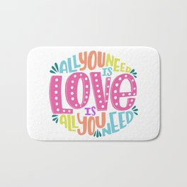 ALL YOU NEED IS LOVE QUOTE Bath Mat