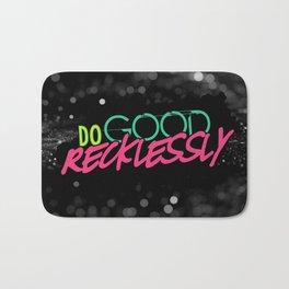 Do Good Recklessly Bath Mat