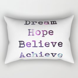 Dream Hope Believe Achieve  Rectangular Pillow