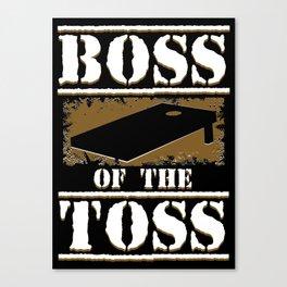 Boss Of The Toss Cornhole Canvas Print