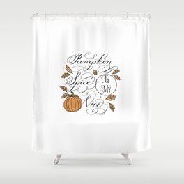 Pumpkin Spice is My Vice Shower Curtain