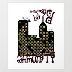 ...BETTER BE UNNOTICED IN THIS COMMUNITY... Art Print