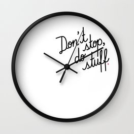 Don't stop, do stuff Wall Clock