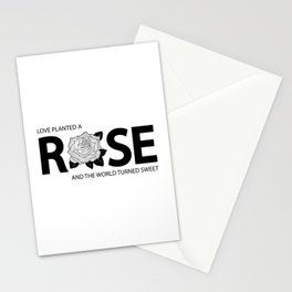 Love planted a rose, and the world turned sweet Stationery Cards
