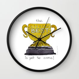 Best is yet to come - Motivational Wall Clock