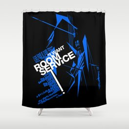 I WANT ROOM SERVICE! Shower Curtain