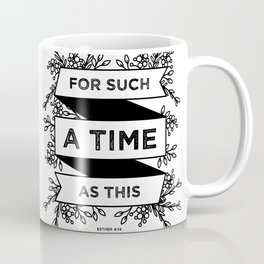 For such a time as this - Esther 4:14 Coffee Mug