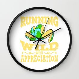 "A Perfect Gift For Wild Friends Saying ""Running Wild With Appreciation"" T-shirt Design Earth Planet Wall Clock"