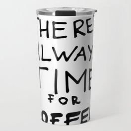 Always time for coffee Travel Mug