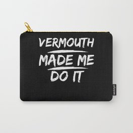 Vermouth Made Me Do It Carry-All Pouch