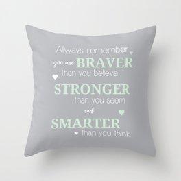 Stronger, Braver & Smarter Print Throw Pillow