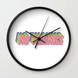 No Thanks Wall Clock
