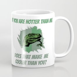Cooler than Hot Coffee Mug