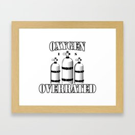 Oxygen is overrated - Funny swim gifts Framed Art Print