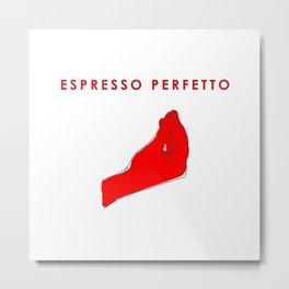 Espresso Perfetto Metal Print
