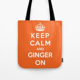 Keep Calm And Ginger On Tote Bag