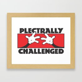 Plectrally Challenged Framed Art Print