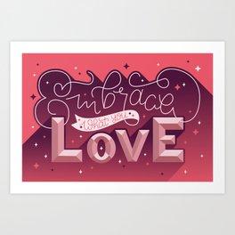 Embrace What You Love Art Print