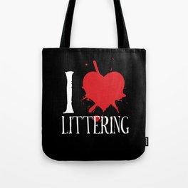 i heart littering Tote Bag