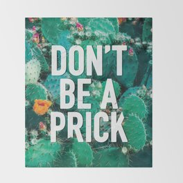 Don't Be A Cactus Throw Blanket