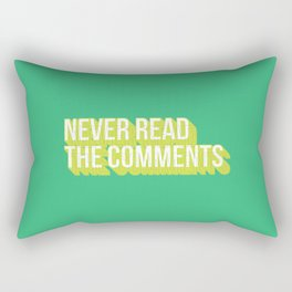Never Read The Comments Rectangular Pillow