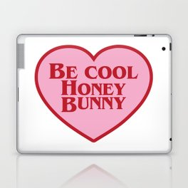 Be Cool Honey Bunny, Funny Movie Quote Laptop & iPad Skin