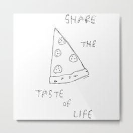Taste of Life - pizza illustration Metal Print
