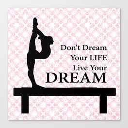 Gymnastics Don't Dream Your Life Live Your Dream-Millennial Pink Canvas Print