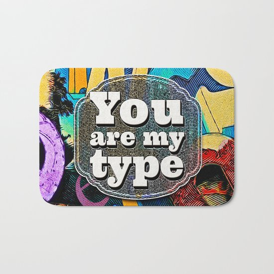 You Are My Type! Bath Mat