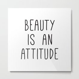 Beauty is an attitude, Wall Art Large, Typography Print, Scandinavian Art, Fashion Quotes Metal Print
