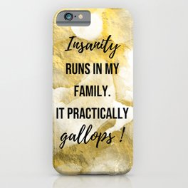 Insanity runs in my family. - Movie quote collection iPhone Case