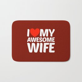 I HEART LOVE MY AWESOME WIFE (White Art) Bath Mat