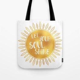 let your soul shine Tote Bag