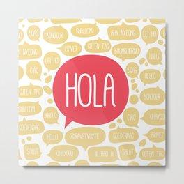 Hola! Metal Print