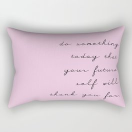 Do something today that your future self will thank you for - lovely humor lettering violet backgrou Rectangular Pillow