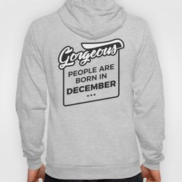 Gorgeous Born In December Babies Birthday Design Hoody