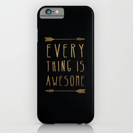 Everything is Awesome iPhone Case