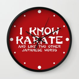I Know Karate Funny Quote Wall Clock