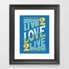 Live to Love, Love to Live Framed Art Print