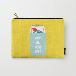 Wish You Were Beer Carry-All Pouch