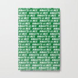 naughty or nice on green Metal Print