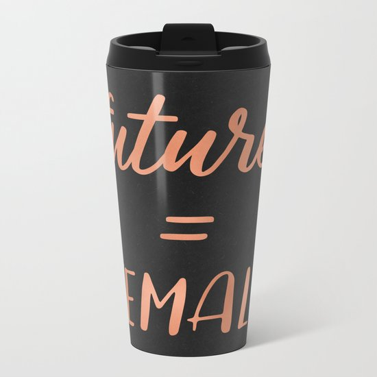 The Future is Female Pink Rose Gold on Black Metal Travel Mug