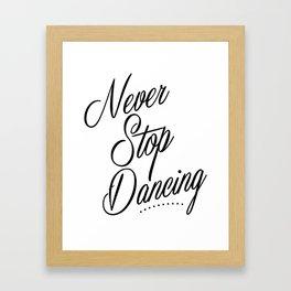 Never stop dancing Framed Art Print