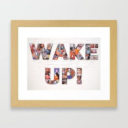 WAKE UP! Framed Art Print
